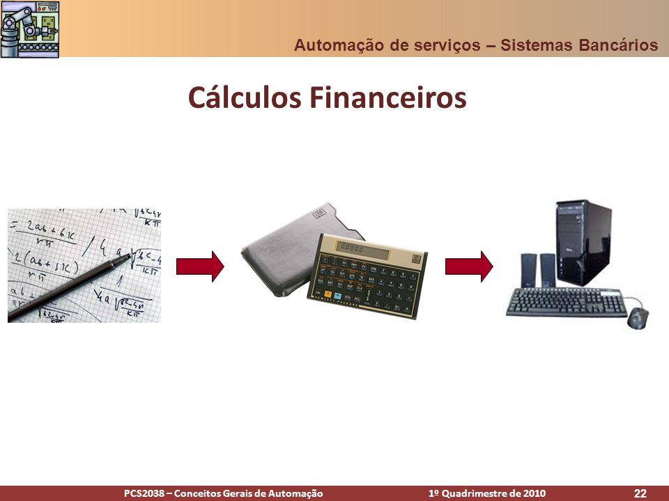 Cálculos Financeiros Automação de serviços – Sistemas Bancários [Alex]